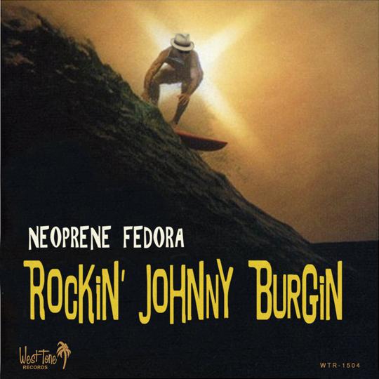 Rockin' Johnny Burgin: Neoprene Fedora (Blues Guitar From Chicago to California)